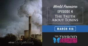 The Thyroid Secret: The Truth About Toxins